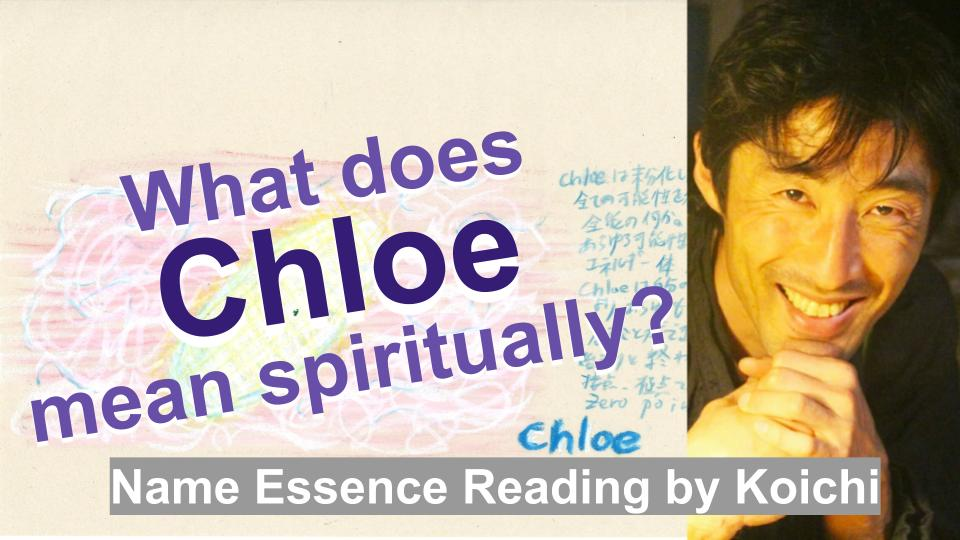 What does Chloe mean spiritually? | Name Essence Reading