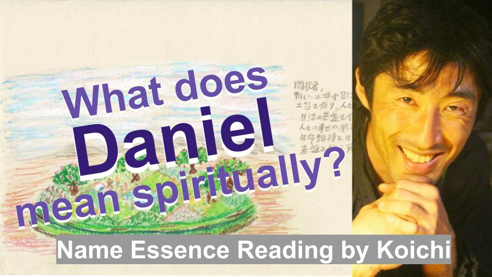 What does Daniel mean spiritually? | Name Essence Reading