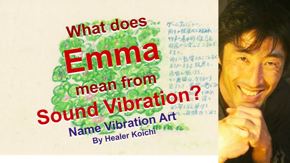 What is the name Emma, meaning by Name Vibration?