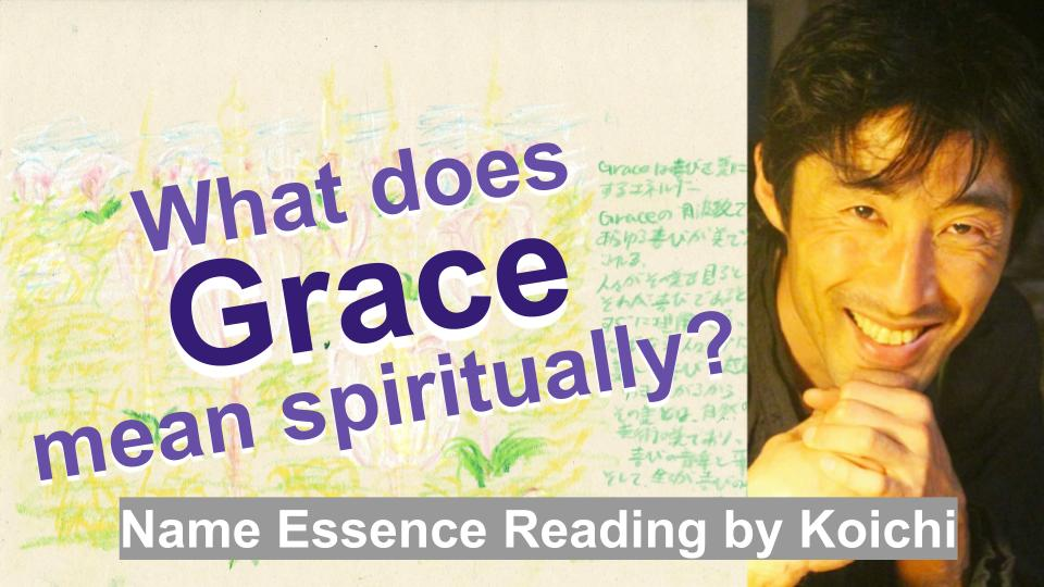 What does Grace mean spiritually? | Name Essence Reading