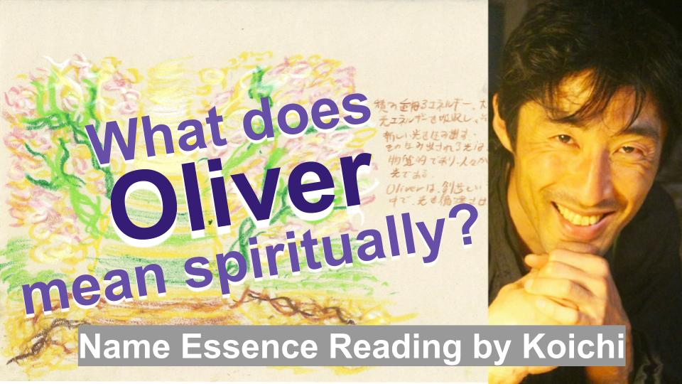 What does Oliver mean spiritually? | Name Essence Reading