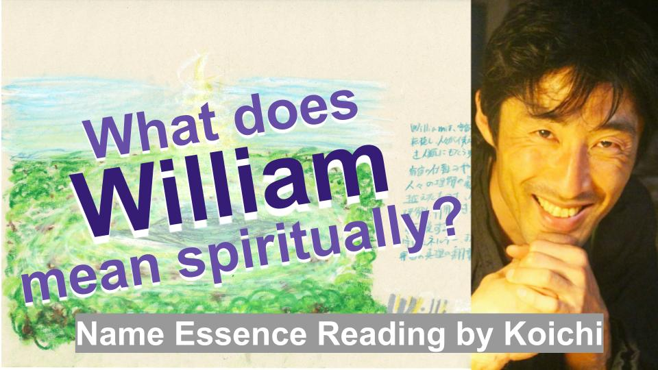 What does William mean spiritually? | Name Essence Reading
