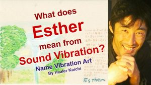 What is the name Esther, meaning by Name Vibration?