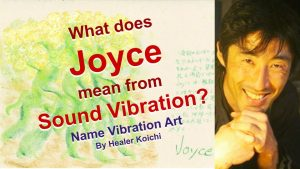 What is the meaning of the name Joyce by Name Vibration?