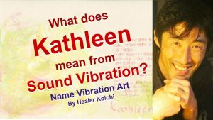 What is the meaning of the name Kathleen by Name Vibration?