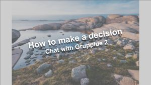 How to make a decision | Chat with Grupplue 2