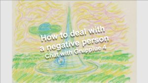 How to deal with a negative person | Chat with Grupplue 4