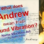 What is the name Andrew, meaning by Name Vibration?