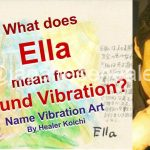 What is the name Ella, meaning by Name Vibration?