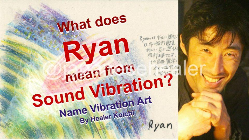 What is the name Ryan, meaning by Name Vibration?